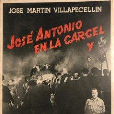 Libros antiguos: 1940 JOSÉ ANTONIO EN LA CARCEL Y A HOMBROS DE SUS FALANGES. JOSÉ MARTIN VILLAPECELLIN 13X18 CM. Lote 151353214