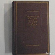 Libros antiguos: OPERACIONES MILITARES DE LA GUERRA DE ESPANA 1936-1939 LOJENDIO (ED. 1940). Lote 151415314