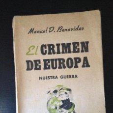 Libros antiguos: EL CRIMEN DE EUROPA NUESTRA GUERRA-MANUEL D.BENAVIDES,BARCELONA 1937. Lote 151420350