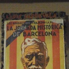 Libros antiguos: LA JORNADA HISTÓRICA DE BARCELONA. LOS HOMBRES QUE TRAJERON LA REPÚBLICA Nº 5 (MADRID, HACIA 1932). Lote 151432162