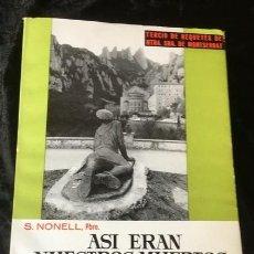 Libros antiguos: ASI ERAN NUESTROS MUERTOS - SALVADOR NONELL BRU - REQUETES - MONTSERRAT - CON FOTOS. Lote 152009726
