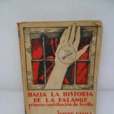 Libros antiguos: HACIA LA HISTORIA DE LA FALANGE, TOMO I, SÁNCHO DÁVILA, JULIÁN DEMARTÍN, 1938. Lote 153117618