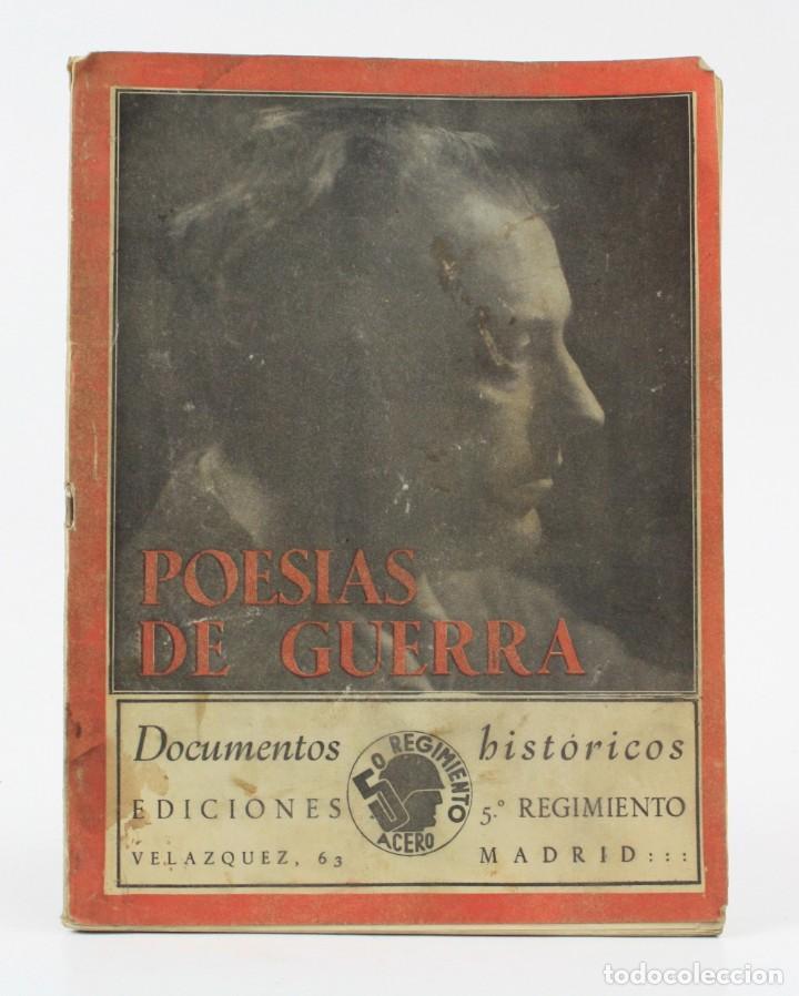 POESÍAS DE GUERRA, DOCUMENTOS HISTÓRICOS, EDICIONES 5º REGIMIENTO, GUERRA CIVIL, MADRID. 24,5X18,5CM (Libros antiguos (hasta 1936), raros y curiosos - Historia - Guerra Civil Española)