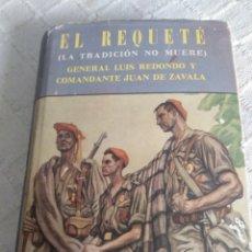 Libros antiguos: EL REQUETE - LA TRADICIÓN NO MUERE. Lote 155776193