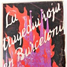 Libros antiguos: LA TRAGEDIA ROJA EN BARCELONA. E. PUIG MORA. TIPOGRAFÍA LA ACADÉMICA. ZARAGOZA 1937. Lote 155809838