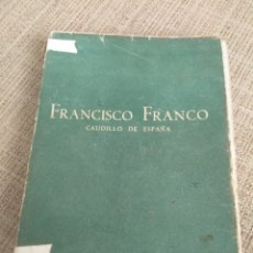 Libros antiguos: FRANCISCO FRANCO - CAUDILLO DE ESPAÑA- ILUSTRADO. Lote 155889705
