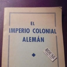 Libros antiguos: EL IMPERIO COLONIAL ALEMÁN , DEPARTAMENTO DE PRENSA DE LA EMBAJADA DE ALEMANIA - SALAMANCA 1938 . Lote 155914110