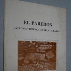 Libros antiguos: EL PAREDON. LAS FOSAS COMUNES EL SUCU. CEARES.. Lote 157009550