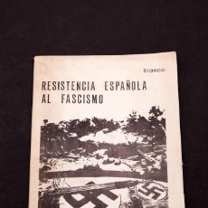 Libros antiguos: BLANCO ( SIXTO AGUDO ) : RESISTENCIA ESPAÑOLA AL FASCISMO - COMUNISMO. Lote 157044734