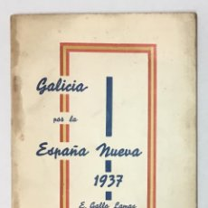 Libros antiguos: GALICIA POR A ESPAÑA NUEVA. - GALLO LAMAS, E.. Lote 157249418