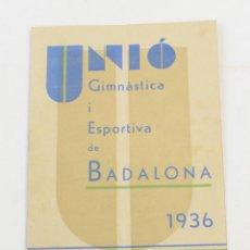 Libros antiguos: UNIÓ GIMNÀSTICA I ESPORTIVA DE BADALONA, 1936. 22X15,5CM. Lote 157696350