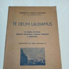 Libros antiguos: TE DEUM LAUDAMUS. FEDERICO GARCÍA SANCHIZ. LA BATALLA DE TERUEL. SEGUNDO ANIVERSARIO. SAN SEBASTIÁN.. Lote 158120418