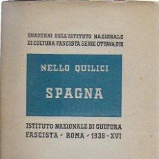Libros antiguos: SPAGNA / QUILICI. ROMA : I.N. DI CULTURA FASCISTA, 1938. 22X16CM. 139 P.. Lote 158241190