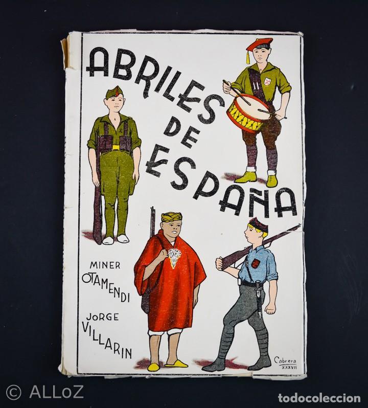 ABRILES DE ESPAÑA.MINER OTAMENDI /JORGE VILLARIN.TOLEDO 1937 (Libros antiguos (hasta 1936), raros y curiosos - Historia - Guerra Civil Española)
