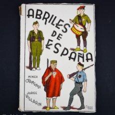 Libros antiguos: ABRILES DE ESPAÑA.MINER OTAMENDI /JORGE VILLARIN.TOLEDO 1937. Lote 159839086