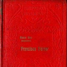Libros antiguos: BLASCO DIAZ : FRANCISCO FERRER E LA SEMANA TRAGICA DE BARCELONA (LISBOA, 1914). Lote 159883034