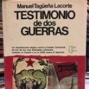 Libros antiguos: TESTIMONIO DE DOS GUERRAS. TAGÜEÑA LACORTE, MANUEL. BARCELONA: PLANETA (ESPEJO DE ESPAÑA), 1978.. Lote 160100406