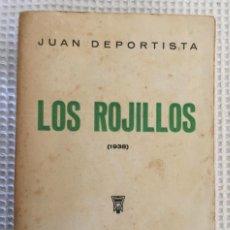 Libros antiguos: LOS ROJILLOS (1938). JUAN DEPORTISTA. GUERRA CIVIL ESPAÑOLA. Lote 161661942