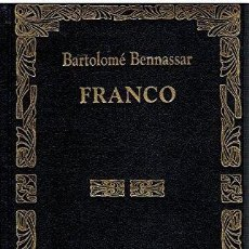 Libros antiguos: GRANDES BIOGRAFÍAS DE LA HISTORIA. FRANCO - BENNASSAR, BARTOLOMÉ EDESCO. Lote 162404814