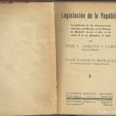 Libros antiguos: LEGISLACIÓN DE LA REPÚBLICA, MADRID 1931, 617 PÁGINAS. Lote 164954238