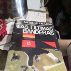 Libros antiguos: LAS ÚLTIMAS BANDERAS . Lote 166788934