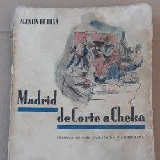Libros antiguos: MADRID DE CORTE A CHEKA - SEGUNDA EDICION CORREGIDA Y AUMENTADA - AGUSTIN DE FOXA.. Lote 167016460