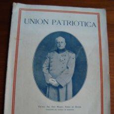 Libros antiguos: REVISTA UNIÓN PATRIÓTICA. PRIMO DE RIVERA. 2º NÚMERO EDITADO. MADRID, 1926.. Lote 167662468