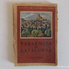 Libros antiguos: LIBRERIA GHOTICA. SERVEIS DE CULTURA AL FRONT. PRESENCIA DE CATALUNYA. 1-LA TERRA.1938. ILUSTRADO.. Lote 167717076