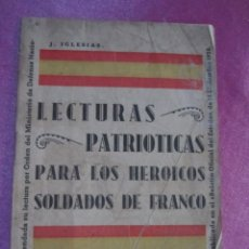 Libros antiguos: LECTURAS PATRIOTICAS PARA LOS HEROICOS SOLDADOS DE FRANCO. IGLESIAS 1938 C43. Lote 167879764