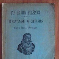 Livros antigos: 1918 FIN DE UNA POLÉMICA - III CENTENARIO DE CERVANTES / JUAN DE ATIENZA. Lote 204729647