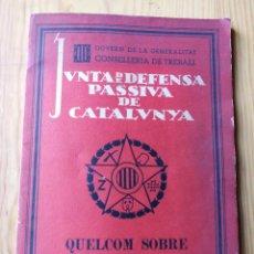 Libros antiguos: JUNTA DE DEFENSA PASSIVA DE CATALUNYA-QUELCOM SOBRE AGRESIUS QUÍMICS-CONSELLERIA DE TREBALL1938,RARO. Lote 168633780