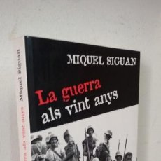 Libri antichi: LA GUERRA ALS VINT ANYS. MIQUEL SIGUAN. Lote 169430860