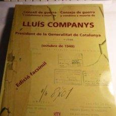 Libros antiguos: CONSEJO DE GUERRA A LLUIS COMPANYS 1940 FASCIMIL. Lote 169723208