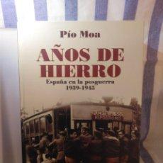 Libros antiguos: LIBRO AÑOS DE HIERRO,ESPAÑA EN LA POSGUERRA 1939-1945.PIO MOA. Lote 170137464