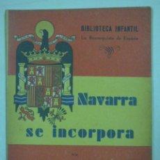 Libros antiguos: BIBLIOTRCA LA RECONQUISTA DE ESPAÑA , NAVARRA SE INCORPORA. Lote 170228776