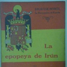 Libros antiguos: BIBLIOTECA LA RECONQUISTA DE ESPAÑA , LA EPOPEYA DE IRUN. Lote 170229032