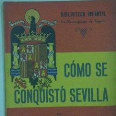 Libros antiguos: BIBLIOTECA LA RECONQUISTA DE ESPAÑA , COMO SE CONQUISTO SEVILLA. Lote 170229096
