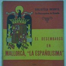 Libros antiguos: BIBLIOTECA LA RECONQUISTA DE ESPAÑA , EL DESEMBARCO EN MALLORCA. Lote 170229348