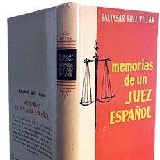Libros antiguos: MEMORIAS DE UN JUEZ ESPAÑOL (RULL VILLAR ) REPÚBLICA. GUERRA CIVIL. Lote 170528484