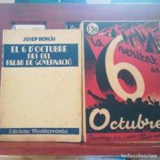Libros antiguos: EL 6 D'OCTUBRE DES DEL PALAU DE GOVERNACIO - LA VERITAT DEL 6 OCTUBRE-LOTE-1935 Y 1936. Lote 171020560