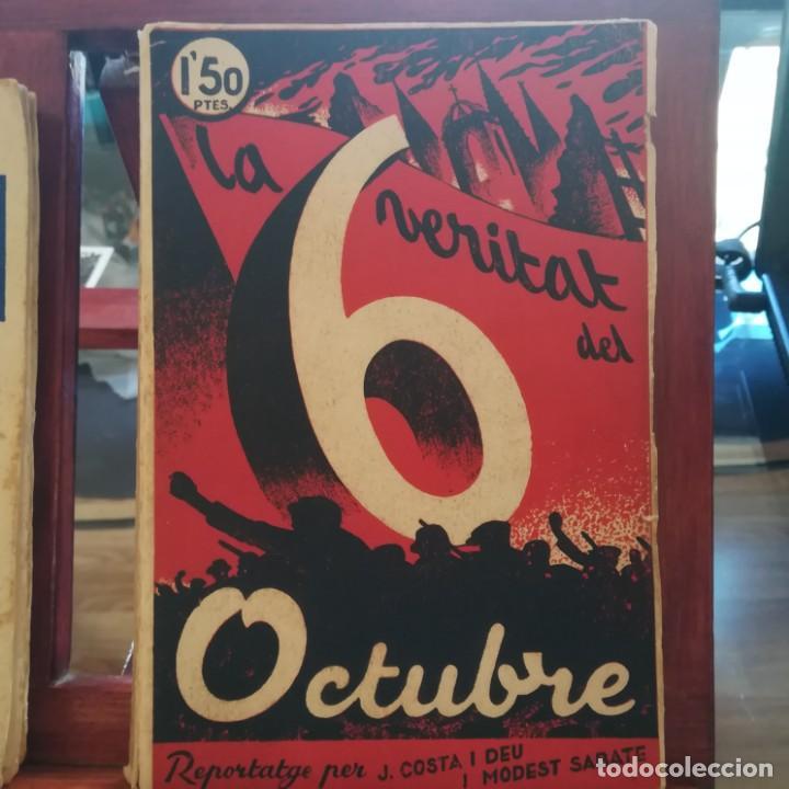 Libros antiguos: EL 6 DOCTUBRE DES DEL PALAU DE GOVERNACIO - LA VERITAT DEL 6 OCTUBRE-LOTE-1935 Y 1936 - Foto 4 - 171020560