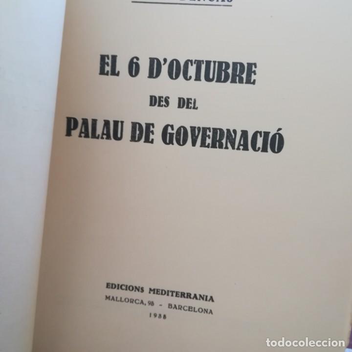 Libros antiguos: EL 6 DOCTUBRE DES DEL PALAU DE GOVERNACIO - LA VERITAT DEL 6 OCTUBRE-LOTE-1935 Y 1936 - Foto 9 - 171020560