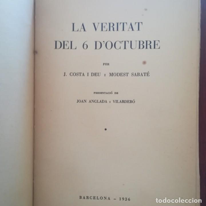Libros antiguos: EL 6 DOCTUBRE DES DEL PALAU DE GOVERNACIO - LA VERITAT DEL 6 OCTUBRE-LOTE-1935 Y 1936 - Foto 11 - 171020560