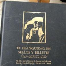Libros antiguos: EL FRANQUISMO EN SELLOS Y BILLETES. 40 AÑOS DE LA HISTORIA DE ESPAÑA EN SELLOS DE CORREOS, PAPEL MON. Lote 171631019