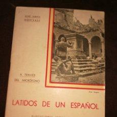 Libros antiguos: LATIDOS DE UN ESPAÑOL, ALOCUCIONES GUERRA CIVIL.1936.(IMPECABLE). Lote 171641843