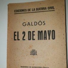 Libros antiguos: GALDÓS. EL 2 DE MAYO. EDICIONES DE LA GUERRA CIVIL.. Lote 172931594