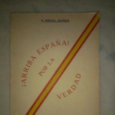 Livros antigos: !ARRIBA ESPAÑA! POR LA VERDAD - MANILA AÑO 1937 - F.REDAL SUÑER - MUY RARO.. Lote 172949227