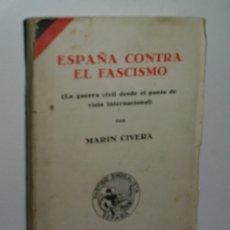 Libros antiguos: ESPAÑA CONTRA EL FASCISMO (LA GUERRA CIVIL DESDE EL PUNTO DE VISTA INTERNACIONAL) CIVERRA MARÍN.. Lote 174166258