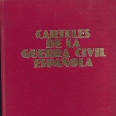 Libri antichi: 110 CARTELES DE LA GUERRA CIVIL ESPAÑOLA, 1981 MUY BUEN ESTADO. Lote 174252782