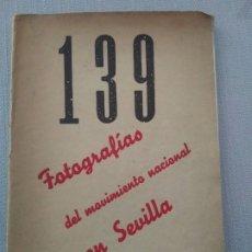 Libros antiguos: 139 FOTOGRAFÍAS DEL MOVIMIENTO NACIONAL EN SEVILLA.. Lote 174517484